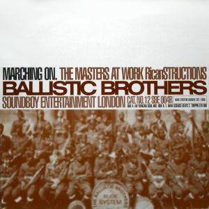 Cover - Ballistic Brothers, The: Marching On. The Masters At Work Ricanstructions