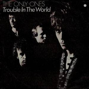 Cover - Only Ones, The: Trouble In The World