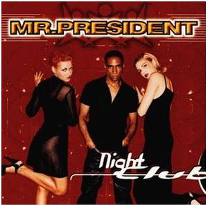 Cover - Mr. President: Night Club
