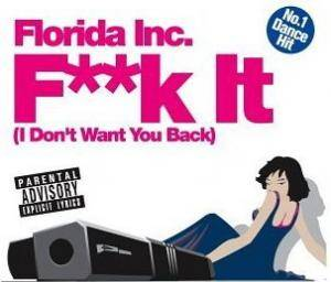 Cover - Florida Inc.: F**k It (I Don't Want You Back)