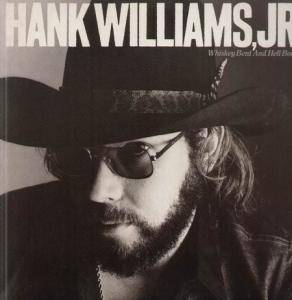 Cover - Hank Williams Jr.: Whiskey Bent And Hell Bound