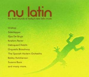 Nu Latin - The Fresh Sounds Of Today's New Latin Music - Cover
