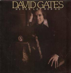 Cover - David Gates: Never Let Her Go