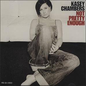 Cover - Kasey Chambers: Not Pretty Enough