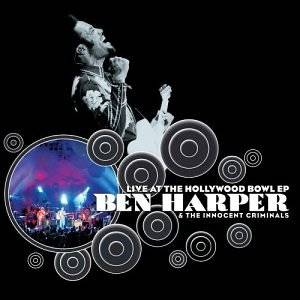 Cover - Ben Harper & The Innocent Criminals: Live At The Hollywood Bowl EP