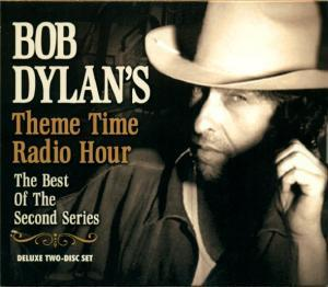 Bob Dylan's Theme Time Radio Hour: The Best Of The Second Series - Cover