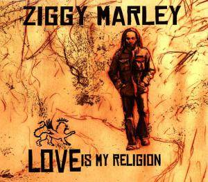 Cover - Ziggy Marley: Love Is My Religion