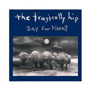 The Tragically Hip: Day For Night - Cover