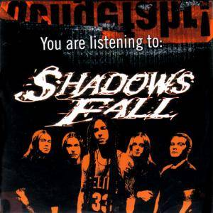 Cover - Shadows Fall: You Are Listening To: Shadows Fall