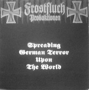 Frostfluch Holocaust - Spreading German Terror Upon The World - Cover