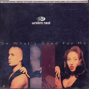 2 Unlimited: Do What's Good For Me - Cover