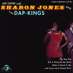 Sharon Jones  & The Dap-Kings: Dap-Dippin' With... Sharon Jones and The Dap-Kings - Cover
