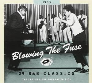 "Cover - ""5"" Royales, The: Blowing The Fuse 1953 - 29 R&B Classics That Rocked The Jukebox In 1953"