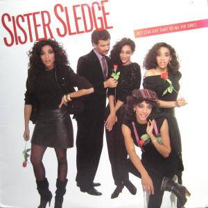 Cover - Sister Sledge: Bet Cha Say That To All The Girls