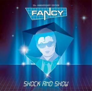 Fancy: Shock And Show - 30th Anniversary Edition - Cover