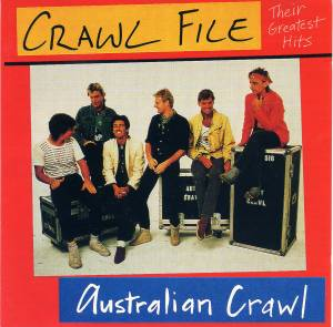 Cover - Australian Crawl: Crawl File - Their Greatest Hits