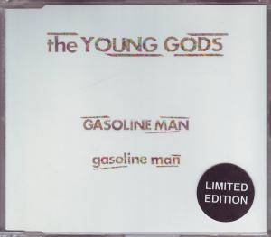 Cover - Young Gods, The: Gasoline Man