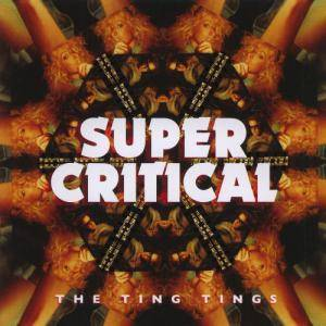 Cover - Ting Tings, The: Super Critical