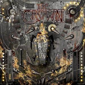 Cover - Crown, The: Death Is Not Dead