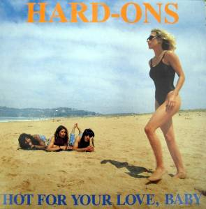 Cover - Hard-Ons: Hot For Your Love, Baby