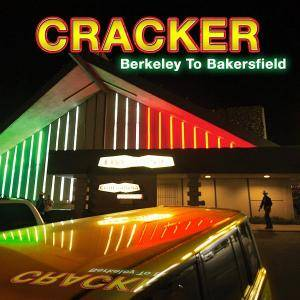 Cover - Cracker: Berkeley To Bakersfield