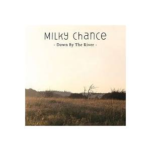 Cover - Milky Chance: Down By The River