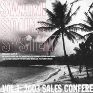 Cover - Testors: Swami Sound System Vol. 1: 2003 Sales Conference