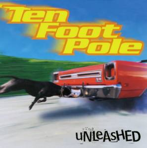 Cover - Ten Foot Pole: Unleashed