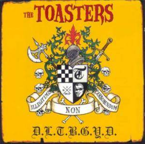 Cover - Toasters, The: Don't Let The Bastards Grind You Down