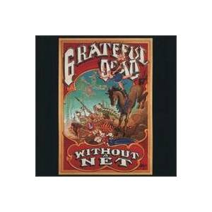 Grateful Dead: Without A Net - Cover