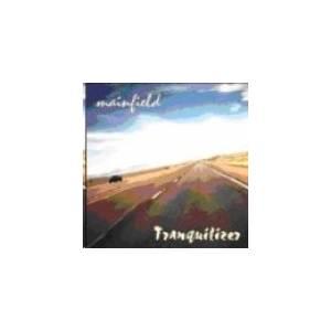Cover - Mainfield: Tranquilizer
