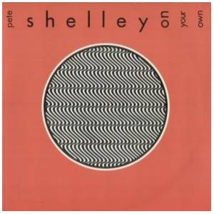 Cover - Pete Shelley: On Your Own