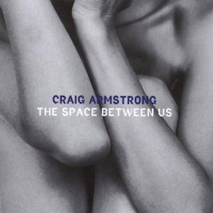 Craig Armstrong: Space Between Us, The - Cover