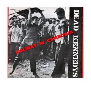 Dead Kennedys: Holiday In Cambodia - Cover
