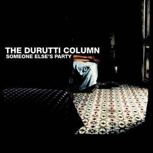 Cover - Durutti Column, The: Someone Else's Party