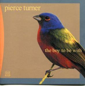 Cover - Pierce Turner: Boy To Be With, The