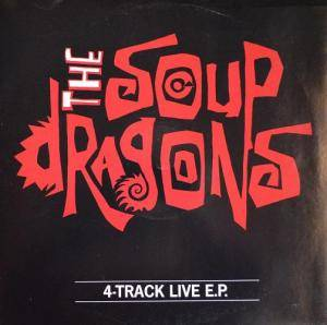 Cover - Soup Dragons, The: 4-Track Live E.P.