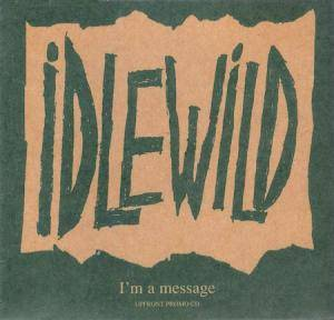 Cover - Idlewild: I'm A Message
