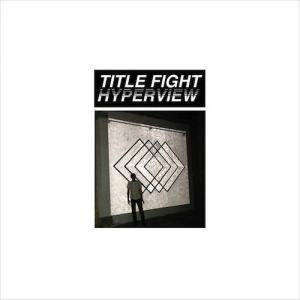 Title Fight: Hyperview - Cover