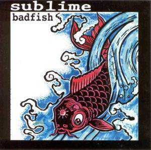 Cover - Sublime: Badfish