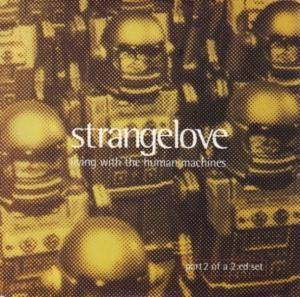 Cover - Strangelove: Living With The Human Machines