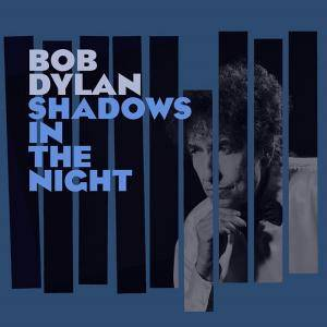 Bob Dylan: Shadows In The Night - Cover