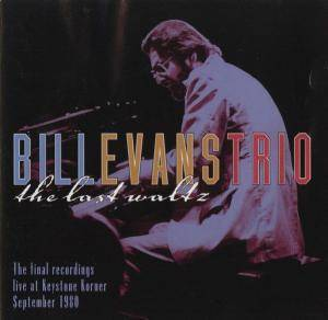 The Bill Evans Trio: Last Waltz: The Final Recordings, The - Cover
