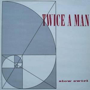 Cover - Twice A Man: Slow Swirl