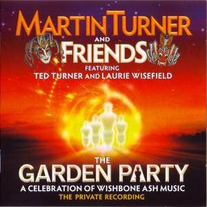Martin Turner And Friends: Garden Party, The - Cover