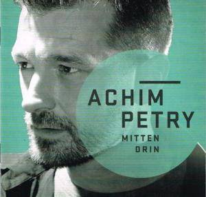 Cover - Achim Petry: Mittendrin