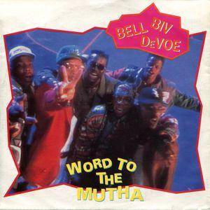 Cover - Bell Biv DeVoe: Word To The Mutha!