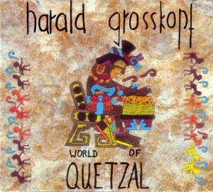Cover - Harald Grosskopf: World Of Quetzal