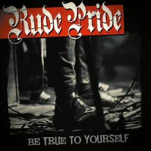 Rude Pride: Be True To Yourself - Cover