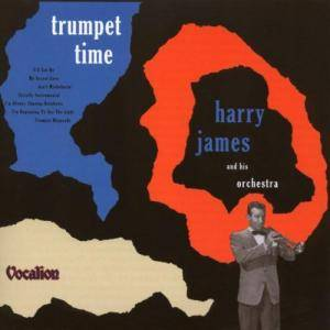 Cover - Harry James And His Orchestra: Trumpet Time